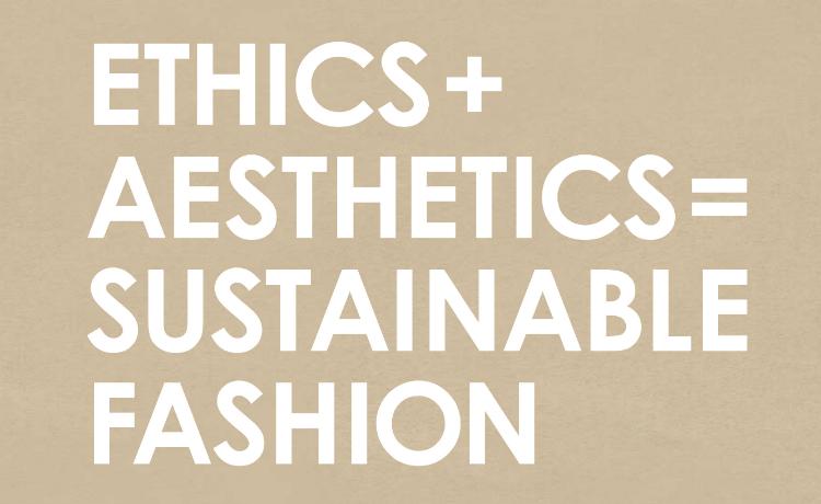 Ética + Estética = Sustentabilidade fashion